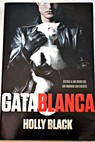 Gata blanca / Holly Black