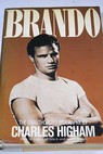 Brando The unauthorized Biography / Charles Higham