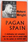 Pagan Spain / Richard Wright