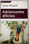 Adolescentes difíciles / James Windell
