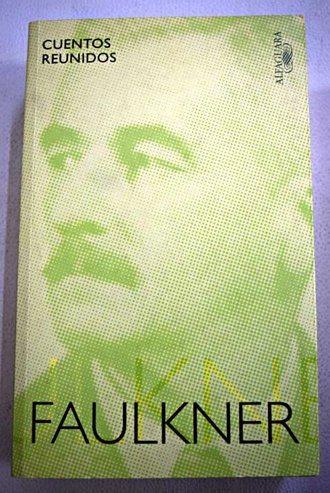 Cuentos reunidos / William Faulkner