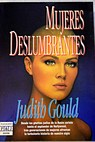 Mujeres deslumbrantes / Judith Gould