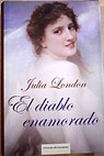 El diablo enamorado / Julia London