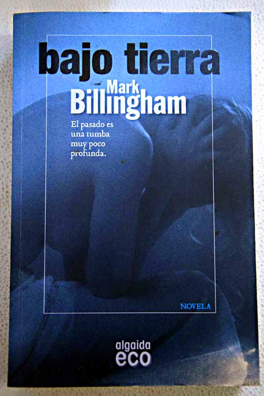 Bajo tierra / Mark Billingham