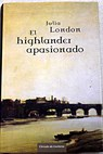 El highlander apasionado / Julia London