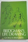 Bridgman s life drawing / George B Bridgman