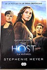 La huésped The host / Stephenie Meyer