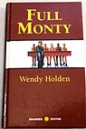 Full monty / Wendy Holden