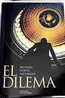 El dilema / Richard North Patterson