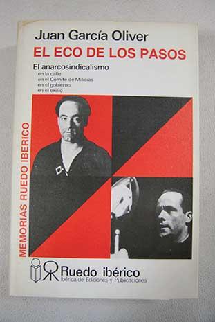 El eco de los pasos: el anarcosindicalismo/García Oliver, Juan