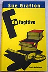 F de fugitivo / Sue Grafton