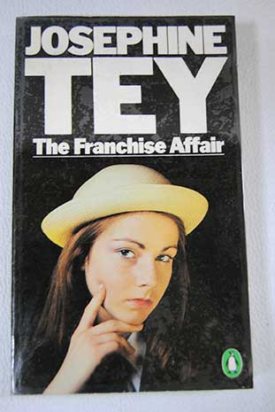 The franchise affair / Josephine Tey
