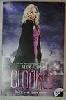 Cloaked / Alex Flinn