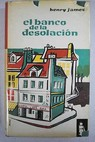 El banco de la desolación / Henry James