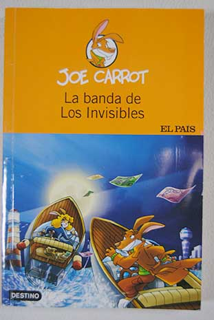 La banda de los invisibles / Joe Carrot