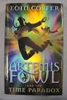 Artemis Fowl and the time paradox / Eoin Colfer