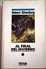 Al final del invierno / Robert Silverberg