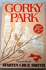 Gorky Park / Martin Cruz Smith
