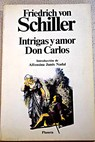 Intrigas y amor Don Carlos / Friedrich Schiller