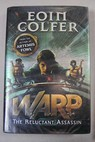 Warp the reluctant assassin Book 1 / Eoin Colfer