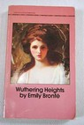 Wuthering Heights / Emily Brontë