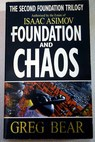 Foundation and chaos / Greg Bear