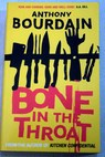 Bone in the throat / Anthony Bourdain