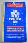 The making of the President 1960 / Theodore H White