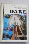 Dare / Philip José Farmer