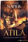 El fin del mundo vendra del Este Atila / William Napier