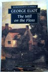 The mill on the Floss / George Eliot