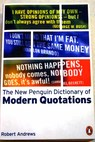 The new Penguin dictionary of modern quotations / Andrews Robert Andrews Robert Hughes Kate