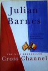 Cross channel / Julian Barnes