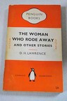 The woman who rode away and other stories / D H Lawrence