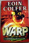 WARP The hangman s revolution / Eoin Colfer