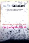 Hard boiled wonderland and the end of the world / Murakami Haruki Birnbaum Alfred