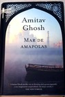 Mar de amapolas / Amitav Ghosh