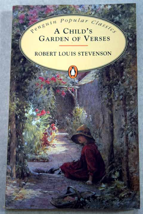 A child s garden of verses / Robert Louis Stevenson