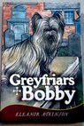 Greyfriars Bobby / Eleanor Atkinson