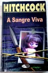 A sangre viva / Alfred Hitchcock