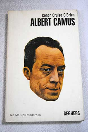 Albert Camus / Conor Cruise O Brien