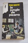 La jungla de pizarra / Evan Hunter