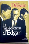 La malédiction d Edgar roman / Marc Dugain