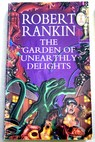 The garden of unearthly delights / Robert Rankin
