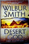 Desert god / Wilbur A Smith