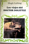 Los viajes del doctor Dolittle / Hugh Lofting