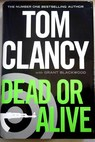 Dead or alive / Clancy Tom Blackwood Grant