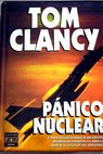 Pánico nuclear / Tom Clancy