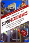 Superfreakonomics / Steven D Levitt