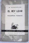 El rey Lear y pequeños poemas / William Shakespeare